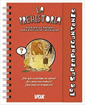 Libro informativo prehistoria los superpreguntones vox