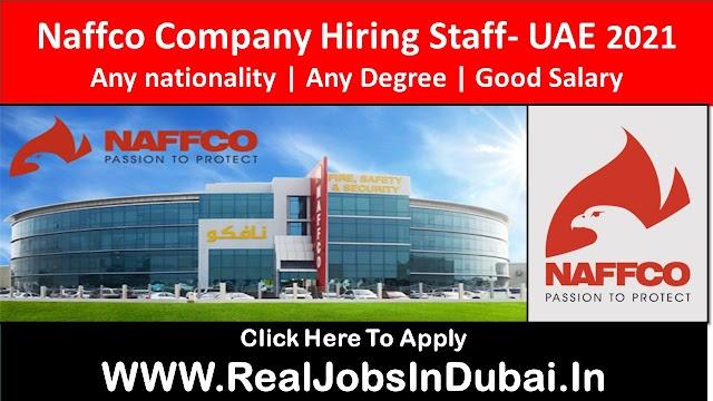 Naffco Hiring Staff In Dubai - UAE 2021