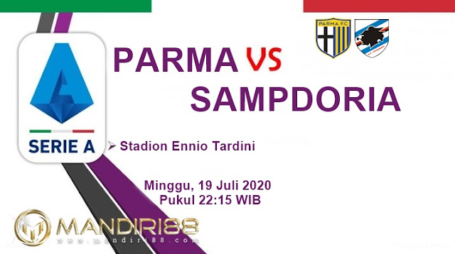 Prediksi Parma Vs Sampdoria, Minggu 19 Juli 2020 Pukul 22.15 WIB