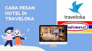 pesan hotel di traveloka bayar di indomaret