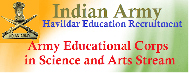 latest jobs, All India Jobs, Police Jobs, Indian army, Indian Army Havildar Education Recruitment, Educational Corps of Indian Army