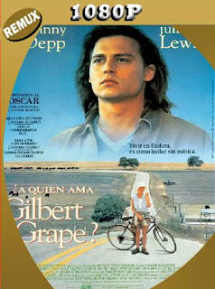 ¿A quién ama Gilbert Grape? (1993) Remux [1080p] [Latino] [GoogleDrive] [RangerRojo]