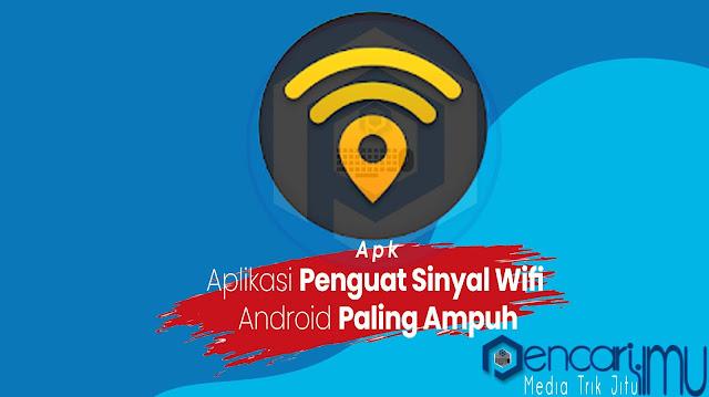 Aplikasi Penguat Sinyal Wifi Android Paling Ampuh