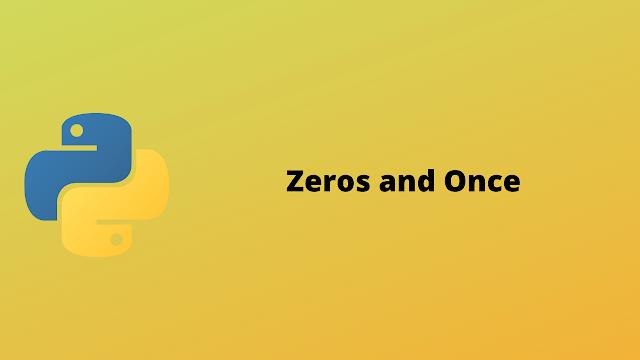 HackerRank Zeros and Ones problem solution in python