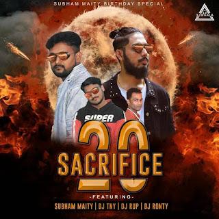 20 SACRIFICE - THE ALBUM - SUBHAM MAITY X DJ TNY X DJ RUP X DJ RONTY