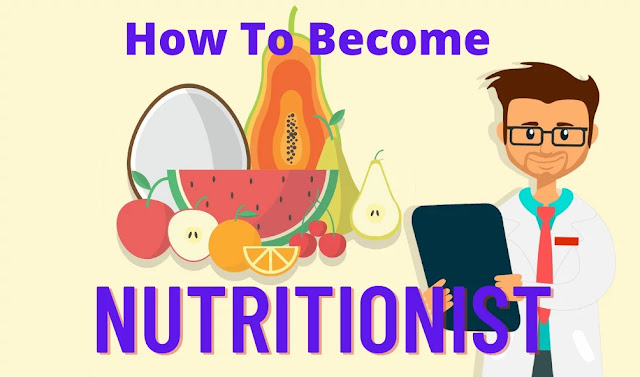 How To Become Nutritionists