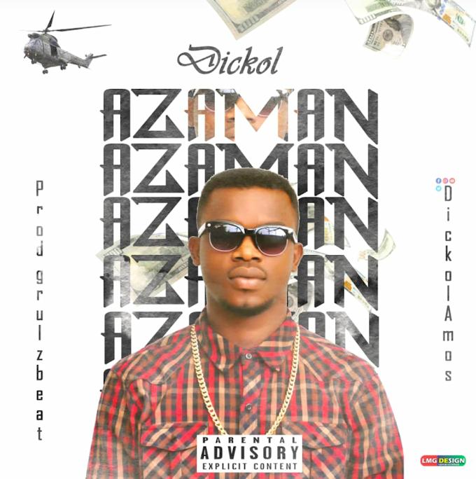 Music : Dickol - Aza Man