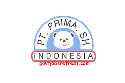 Lowongan Kerja Terbaru PT. Prima SH Indonesia 2018