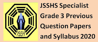 JSSHS Specialist Grade III Previous Question Papers and Syllabus 2020