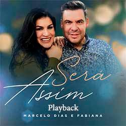 Será Assim (Playback) - Marcelo Dias e Fabiana