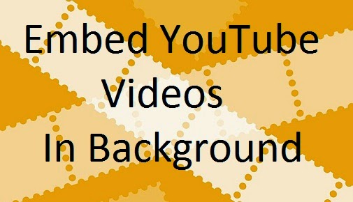 Embed YouTube Videos In Your Blog's Background