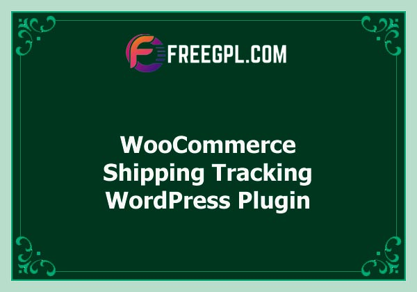 WooCommerce Shipping Tracking Nulled Download Free
