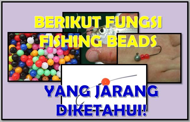 Fungsi Fishing Beads Atau Manik Manik Pada Rangkaian Pancing