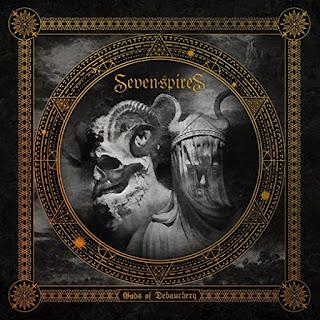 """Ο δίσκος των Seven Spires """"Gods Of Debauchery"""""""