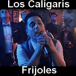 Los Caligaris - Frijoles