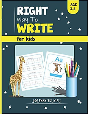 Right Way To Write For Kids: Letters, Numbers, and Shapes Tracing for Preschoolers and Kids Ages 3-5 by Solehah Binti Zulkifli