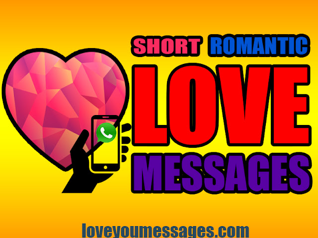 Short Romantic Love Messages 01