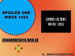 Spoiler Manga One Piece Chapter 1025 BAHASA INDONESIA