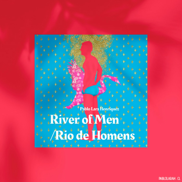 https://blog.pablolarah.cl/2019/11/river-of-men-rio-de-homens-new-book.html