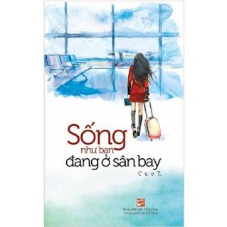 Sống Như Bạn Đang Ở Sân Bay (Tái Bản 2020) ebook PDF EPUB AWZ3 PRC MOBI