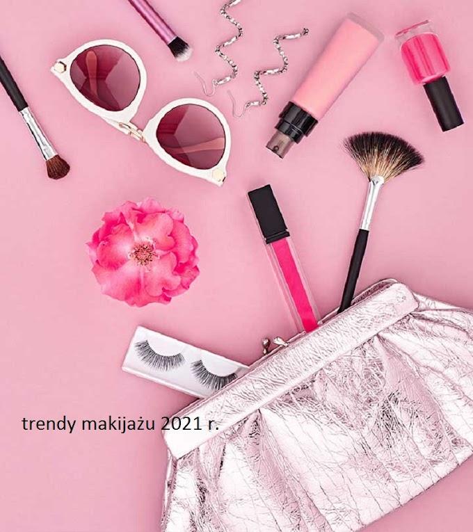 trendy makijażu 2021 r.