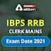 IBPS RRB Clerk Mains Exam Date 2021: IBPS RRB क्लर्क मेन्स परीक्षा तिथि 2021, जानें कब होगी IBPS RRB ऑफिस असिस्टेंट की मेन्स परीक्षा- Download IBPS RRB Clerk Mains Admit Card