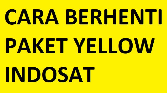 berhenti paket yellow indosat