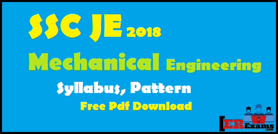 SSC JE 2018 Mechanical Engineering Syllabus, Pattern,detail syllabus and exam pattern Mechanical engineering SSC JE staff selecction Commission free pdf download 2018, detail syllabus and pattern ssc je 2018 exams with free pdf download