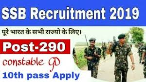 Latest SSB Recruitment (2019) Vacancy declared 290 for Constable (GD)
