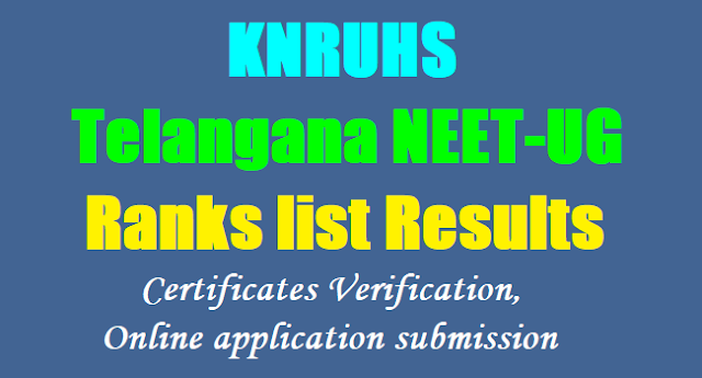 Telangana NEET-UG 2017 Ranks list Results by KNRUHS,Certificates Verification, Online application form submission