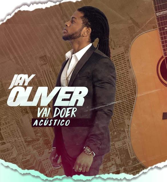 Jay Oliver - Vai Doer versão Acústico