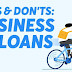 Top 8 Do's and Don'ts to follow While Getting a Business loan