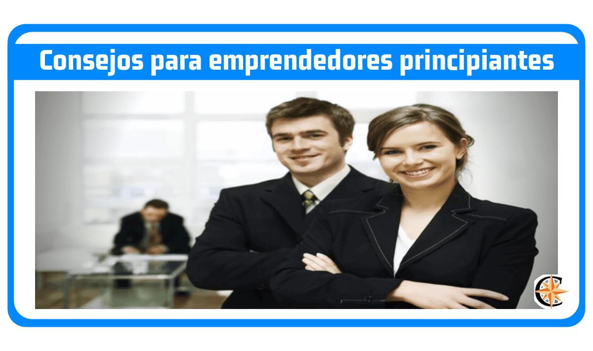 Consejos para emprendedores principiantes