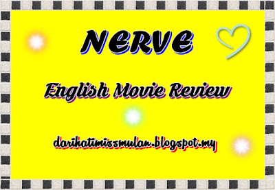 English Movie Review - Nerve, Nerve Film, Nerve Game, Filem Nerve, English Film, Filem, Pelakon Filem Nerve, Emma Roberts, Dave Franco, Calson Baker, Emily Meade, Miles Heizer, Suspen, Ending, Sinopsis,