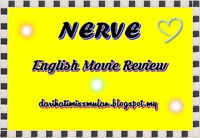 English Movie Review - Nerve, Nerve Film, Nerve Game, Filem Nerve, English Film, Filem, Pelakon Filem Nerve, Emma Roberts, Dave Franco, Calson Baker, Emily Meade, Miles Heizer, Suspen, Ending, Sinopsis,