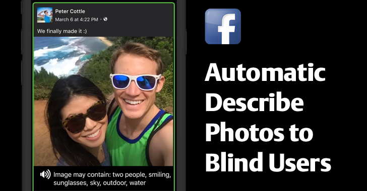 Facebook uses Artificial Intelligence to Describe Photos to Blind Users