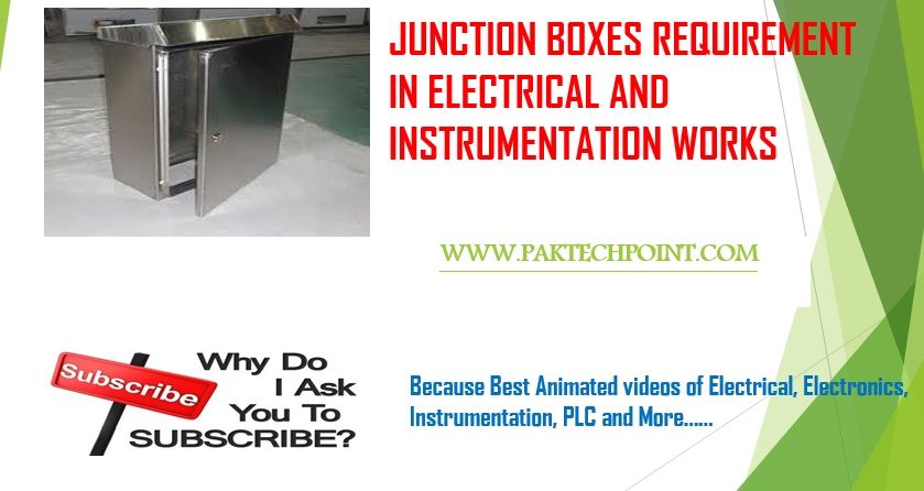 JUNCTION BOXES REQUIREMENT IN ELECTRICAL AND INSTRUMENTATION