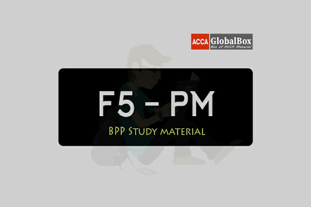 F5 - PM | BPP Study Material, Accaglobalbox, acca globalbox, acca global box, accajukebox, acca jukebox, acca juke box,