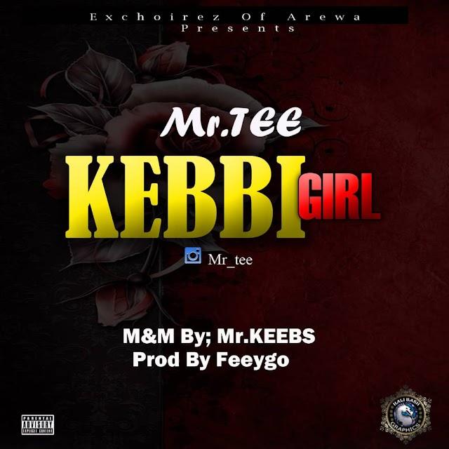 [Music] Mr Tee - KEBBI GIRL (Prod by Feeygo, M&M by Mr Kebs)
