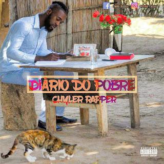 Chyler Rapper Feat. Gmoses & Siry - Diário Do Pobre (2018) [DOWNLOAD]