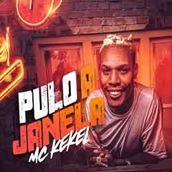 Baixar Música Pulo A Janela - MC Kekel Mp3