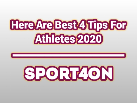 Here Are Best 4 Tips For Athletes