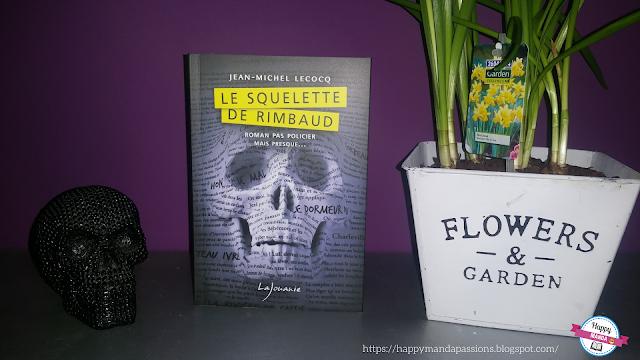 Le squelette de Rimbaud Jean-Michel Lecocq avis chronique bookaddict livraddict happybook