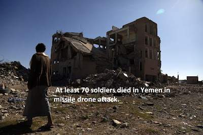 At least 70 soldiers died in Yemen in missile and drone attack.
