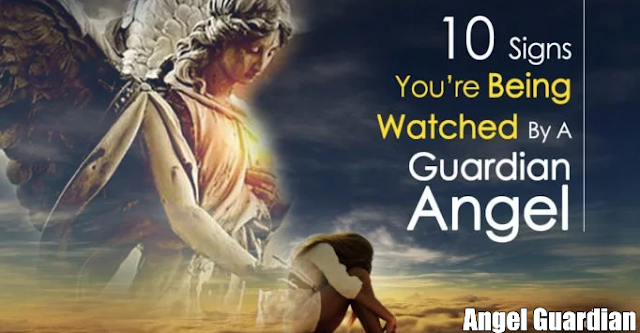 10 Signs That You Are Watched  By A Guardian Angel