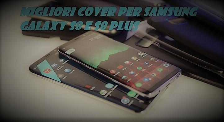 miglior cover samsung s8 plus