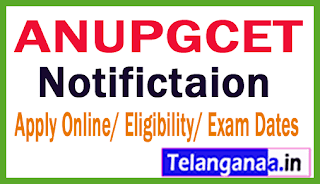 ANUPGCET Notifictaion 2019 Apply Online/ Eligibility/ Exam Dates