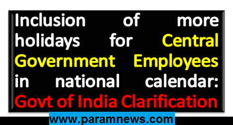inclusion-of-more-holidays-for-central-staff-paramnews-govt-report