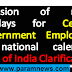 Inclusion of more holidays for Central Government Employees in national calendar: Govt Clarification