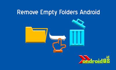 Cara Menghapus Folder Kosong di Android (Root)